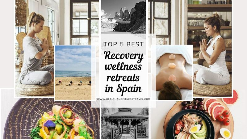 Top 5 Wellness Recovery Retreats in Spain